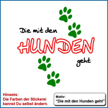 Hundemotiv Die mit den Hunden geht echt gestickt Stickerei Hunde Motiv Die mit den Hunden geht 4 Pfoten Stickerei Die mit den Hunden geht sticken
