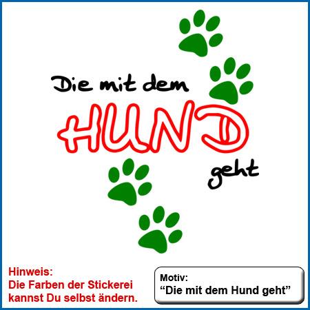 Hundemotiv Die mit dem Hund geht echt gestickt Stickerei Hunde Motiv Die mit dem Hund geht 4 Pfoten Stickerei Die mit dem Hund geht sticken